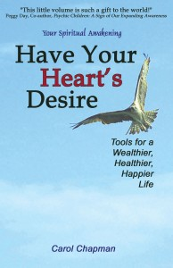 Have Your Hearts Desire: Tools for a Wealthier, Healthier, Happier Life or Change Your Life with Inspirational Prayers, Forgive, Help Relationships, the Law of Attraction and Body Mind Spirit Healing