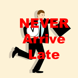 Never Arrive Late