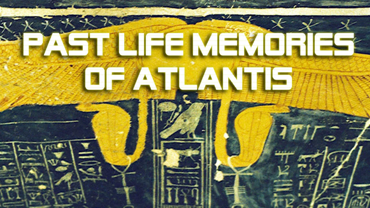 Past Life Memories of Atlantis
