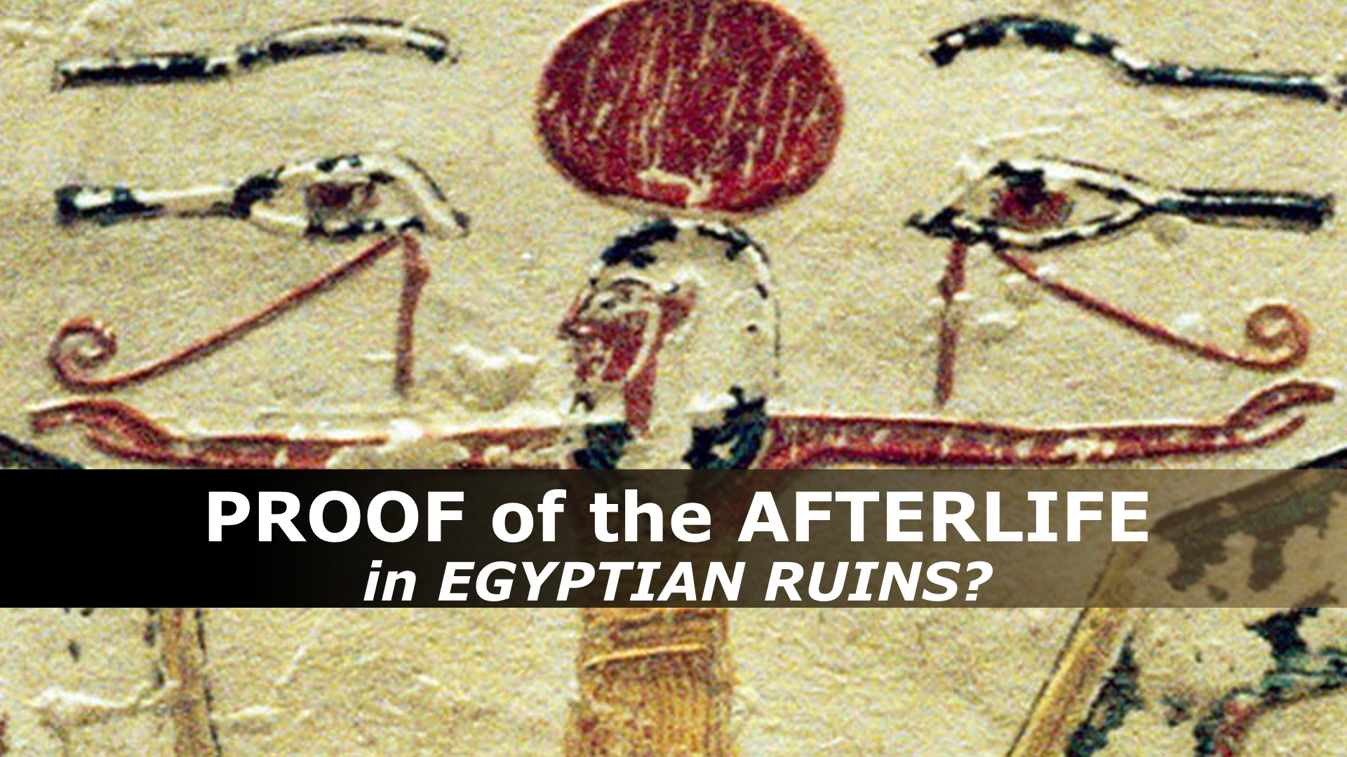 proof of the afterlife in egyptian ruins