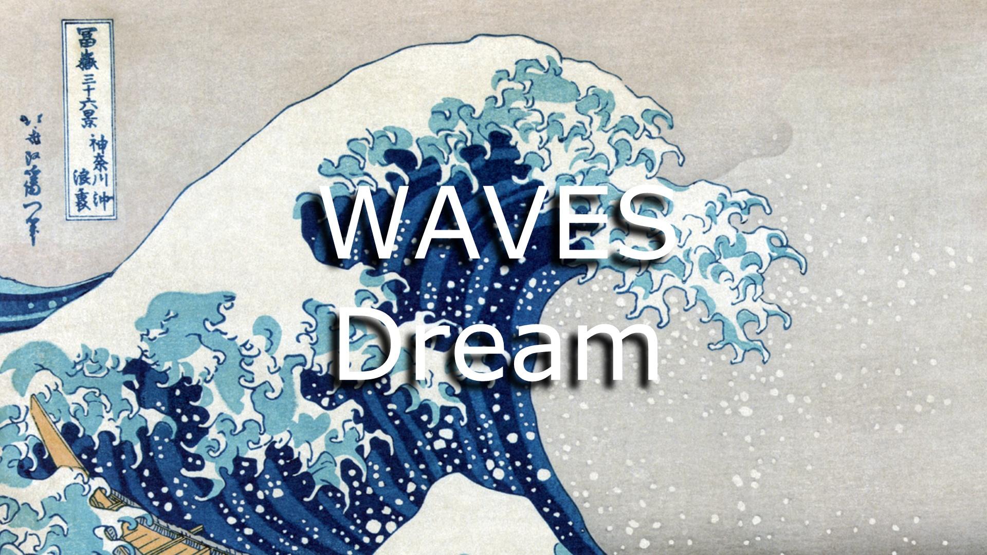 Dream of waves crashing over me