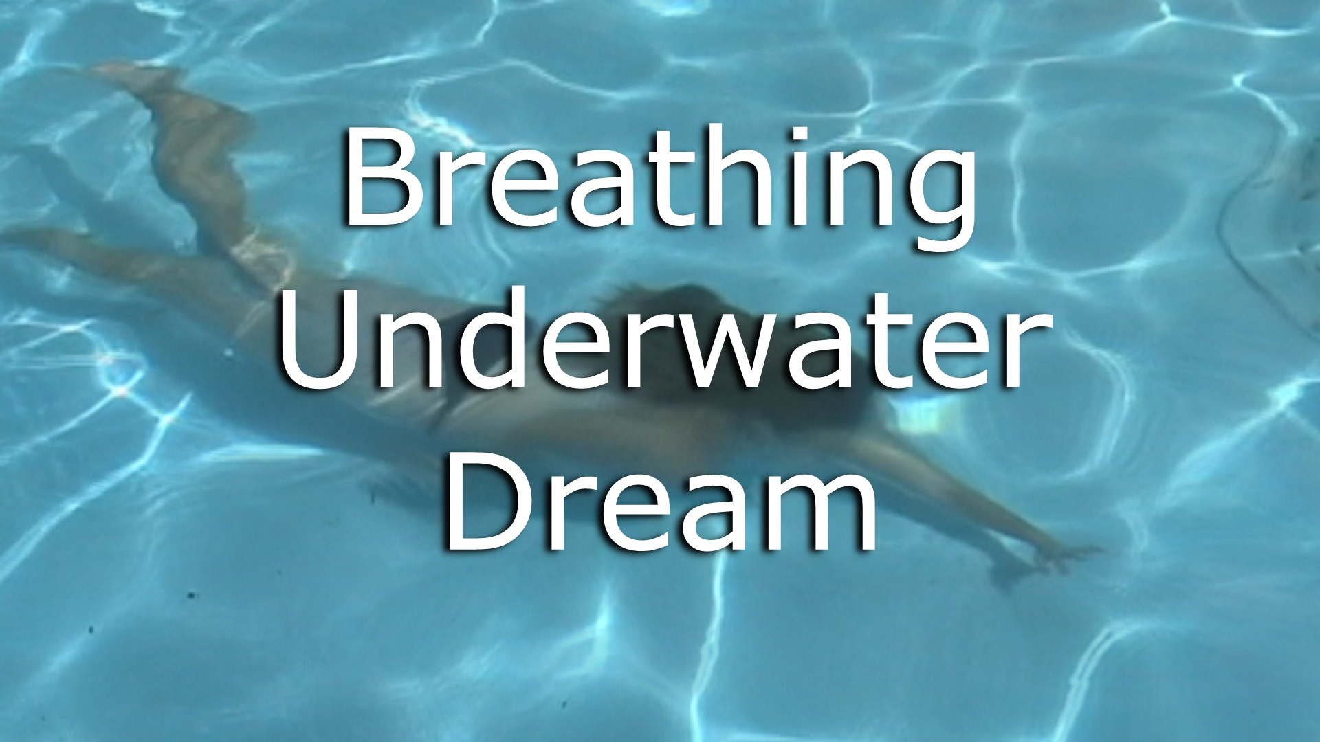 When You Dream of Breathing Underwater