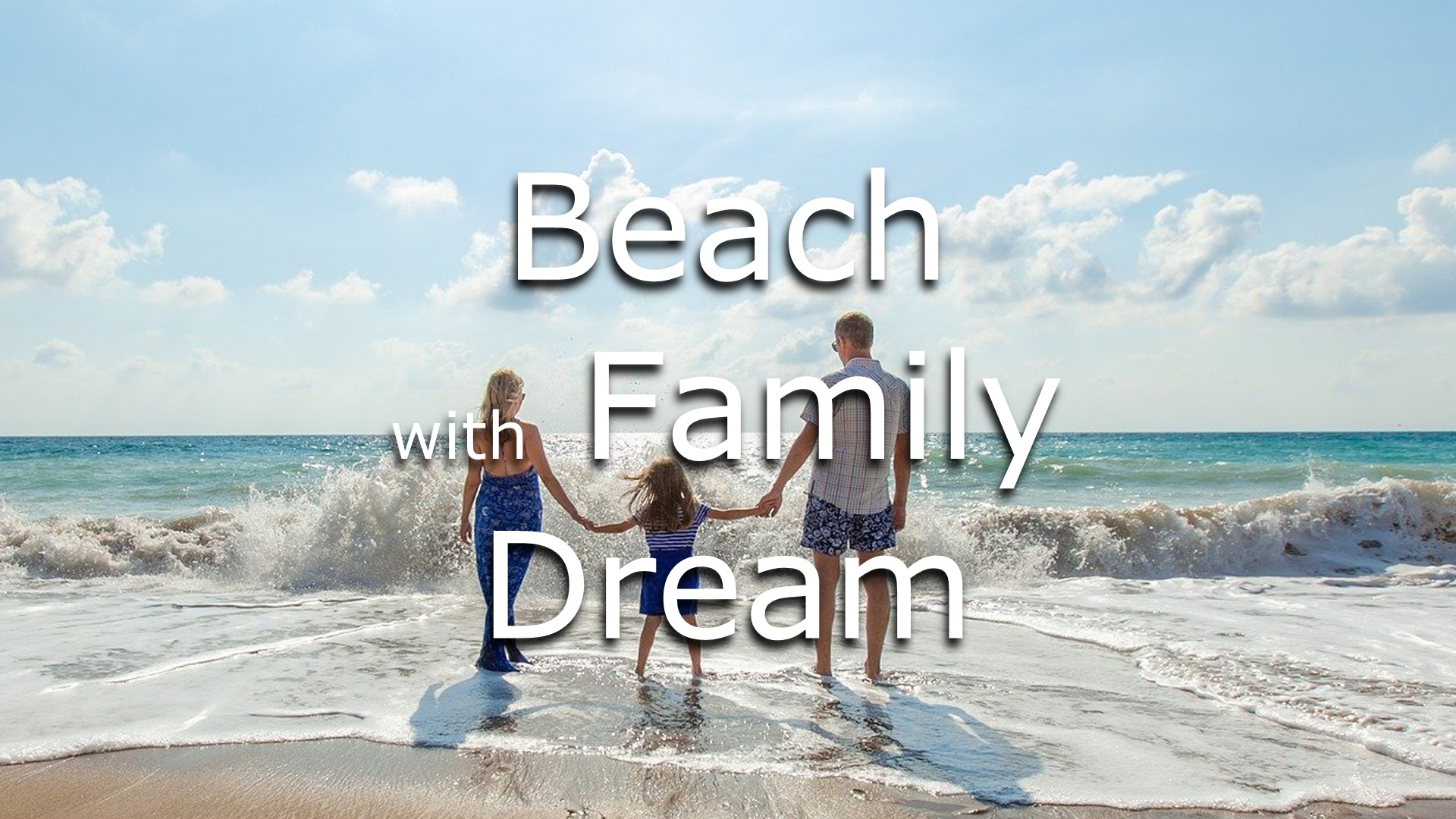 dreaming of beach with family