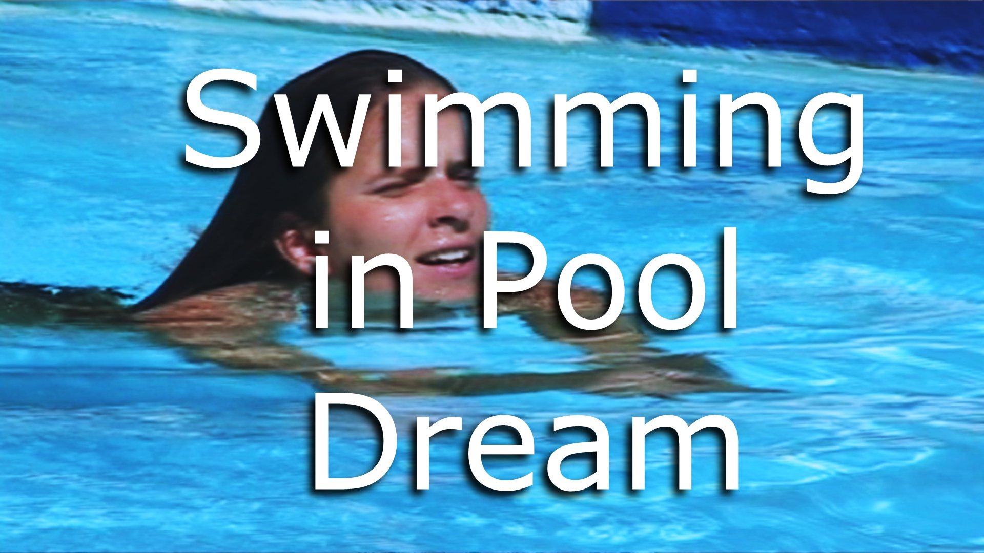 Dream of Swimming in a Pool